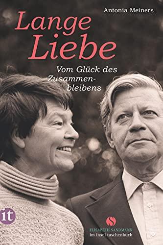Lange Liebe: Vom Glück des Zusammenbleibens (Elisabeth Sandmann im it)