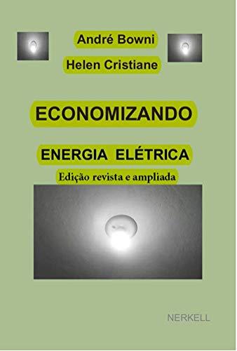 Economizando energia elétrica: (edição revista e ampliada) (Portuguese Edition)