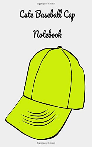 Baseball Cap: A beautiful gift For Baseball Lovers, Awesome lined Notebook to write down all your thoughts, Notes, Goals, Daily things, book ideas or just reminders