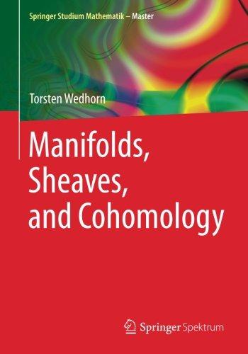 Manifolds, Sheaves, and Cohomology (Springer Studium Mathematik - Master)