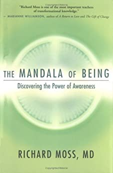 The Mandala of Being: Discovering the Power of Awareness by [Richard Moss MD]