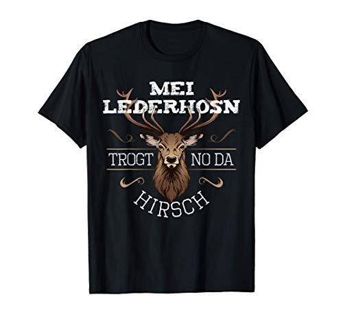 Mei Lederhosn trogt no da Hirsch Lederhose Ersatz lustig T-Shirt