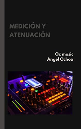 medición y atenuación: apuntes de ingeniería en audio (Spanish Edition)