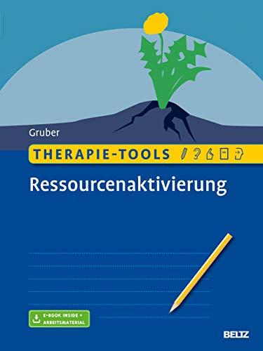 Therapie-Tools Ressourcenaktivierung: Mit E-Book inside und Arbeitsmaterial