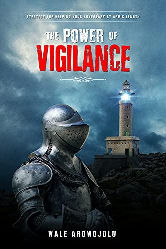 New BOOK : The Power of VIGILANCE - by Wale Arowojolu