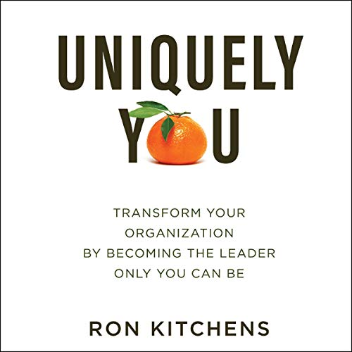 Uniquely You     Transform Your Organization by Becoming the Leader Only You Can Be              By:                                                                                                                                 Ron Kitchens                               Narrated by:                                                                                                                                 Ron Kitchens                      Length: 5 hrs     Not rated yet     Overall 0.0
