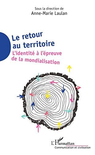 Le retour au territoire: L'identité à l'épreuve de la mondialisation
