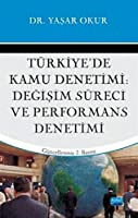 Türkiye'de Kamu Denetimi, Degisim Süreci ve Perfromans Denetimi
