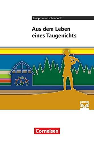 Cornelsen Literathek - Textausgaben: Aus dem Leben eines Taugenichts - Empfohlen für das 10.-13. Schuljahr - Textausgabe - Text - Erläuterungen - Materialien