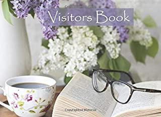 Visitors Book: Coffee, Glasses and Flowers Guestbook, Paperback Guest Book,  Vacation Home, Tea Room, Restaurant , Air BnB Hotel Feedback