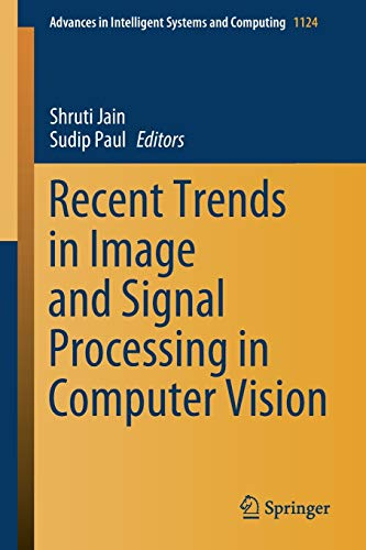 Recent Trends in Image and Signal Processing in Computer Vision (Advances in Intelligent Systems and Computing (1124))