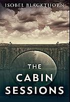 The Cabin Sessions: Premium Hardcover Edition