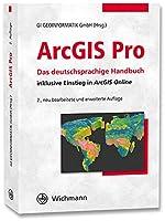 ArcGIS Pro: Das deutschsprachige Handbuch inklusive Einstieg in ArcGIS Online