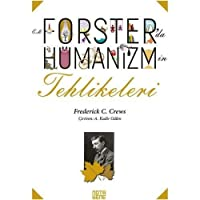 E.M. Forster'da Hümanizmin Tehlikeleri