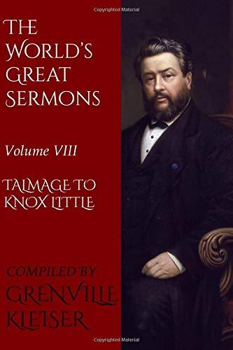 The World's Great Sermons: Volume VIII—Talmage to Knox Little