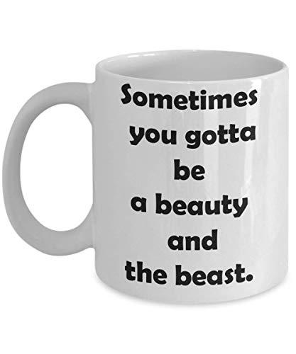 N\A Taza de Regalo novedosa de la Bella y la Bestia de Disney para Esposa, Novia, Hermana, Taza de cerámica para café y té, a Veces Tienes Que ser una Bella y la