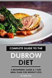 Complete Guide to the Dubrow Diet: A Beginners Guide & 7-Day Meal Plan for Weight Loss.