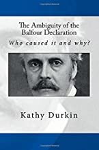 The Ambiguity of the Balfour Declaration: Who caused it and why?