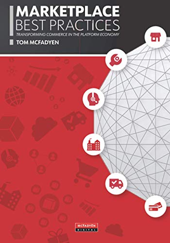 Compare Textbook Prices for Marketplace Best Practices: Transforming Commerce in the Platform Economy  ISBN 9798597910260 by McFadyen, Tom