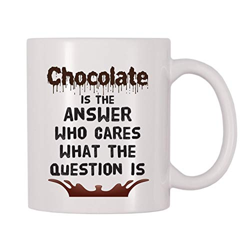 Taza de café Chocolate is The Answer Who Cares What The Question is Coffee - 11 oz