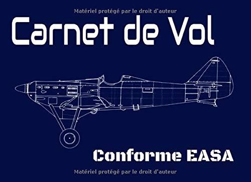 Carnet de vol conforme EASA: Carnet de vol pilote, pour pilote professionnel ou amateur, journal de bord et suivi de vol ULM pour, avion, hélicoptère, ... ballon, conforme EASA, DGAC, PPL, LAPL, FFA