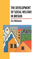 The Development Of Social Welfare In Britain (Higher Education Policy Series; 25) by Eric Midwinter(1994-05-01)