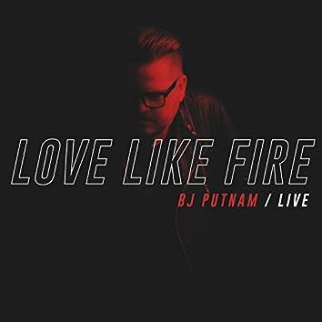 Love Like Fire (Live)