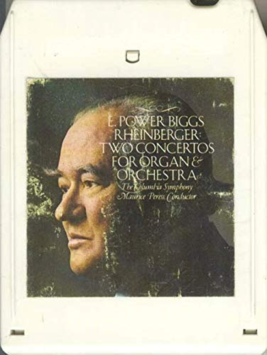 E. POWER BIGGS: Rheinberger - Two Concertos for Organ & Orchestra (w/the Columbia Symphony) 8 Track Tape
