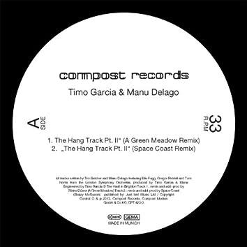 The Hang Track Pt. II Remixes