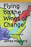 Flying on the Wings of Change: A story from Americas Divorce