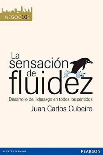 LA SENSACIÓN DE FLUIDEZ (Negocios 10)