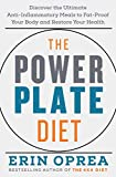 The Power Plate Diet: Discover the Ultimate Anti-Inflammatory Meals to Fat-Proof Your Body and Restore Your Health
