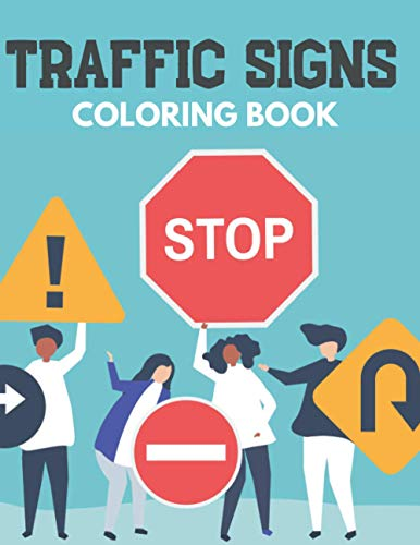 Traffic Signs Coloring Book: Unique Colouring Pages With Clean Road Signs : Stress Relief And Relaxa