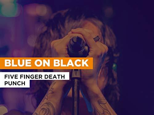 Blue on Black al estilo de Five Finger Death Punch