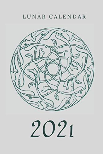 Lunar Calendar 2021: Planner based on Moon phases (Celtic cover edition)