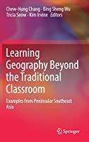 Learning Geography Beyond the Traditional Classroom: Examples from Peninsular Southeast Asia