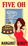 Five Oh: Fifty is the New F-Word (Val Fremden Mysteries Book 5)