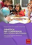 Didattica per competenze nella scuola dell'infanzia. Unità di apprendimento laboratoriali...