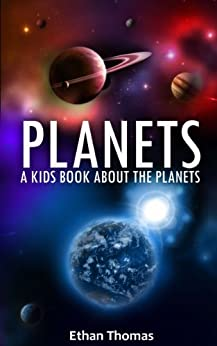 Planets, Space and Our Solar System (Amazing Pictures and Fun Facts for Kids) Book by [Ethan Thomas]