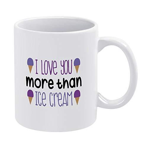 Taza de café de cerámica con texto en inglés 'Love You More Than Helado', con cita inspiradora, divertida, divertida taza de té, color blanco, regalo de cumpleaños para hombres y mujeres