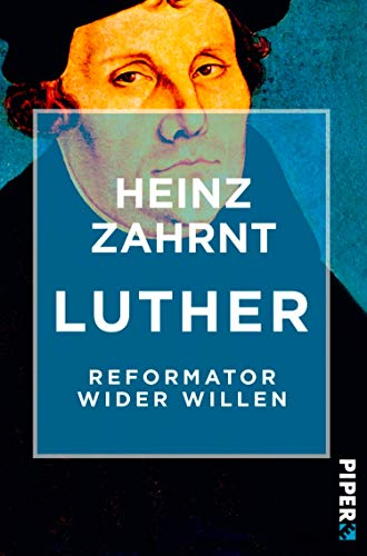 Luther: Reformator wider Willen (German Edition)