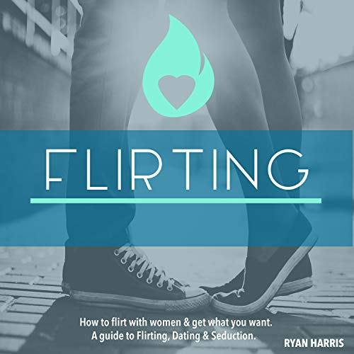 How To Flirt With Women & Get What You Want: A Guide To Flirting, Dating & Seduction                   By:                                                                                                                                 Ryan Harris                               Narrated by:                                                                                                                                 Danny Hughes                      Length: 3 hrs and 14 mins     96 ratings     Overall 4.2