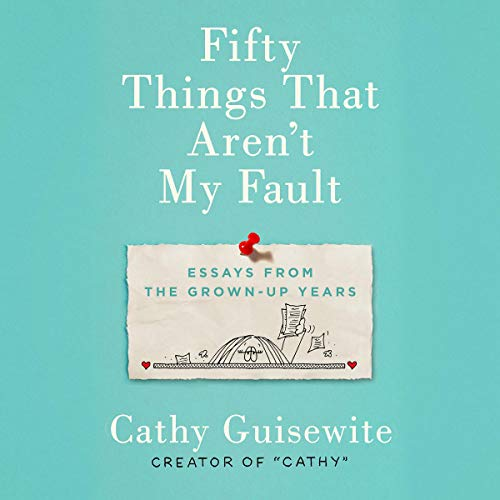 Fifty Things That Aren't My Fault audiobook cover art