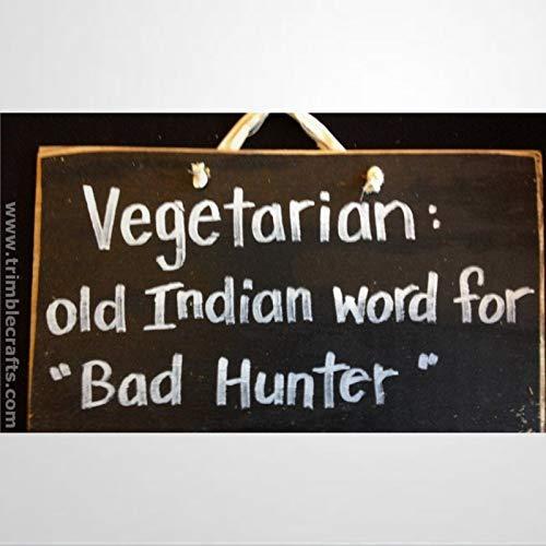 BYRON HOYLE Letrero de madera con texto en inglés 'Old Indian Word' para el cazador malo, regalo de madera, para deportista, exterior, hombre, cueva, placa de madera, decoración del hogar