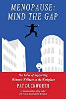 Menopause: Mind the Gap: The value of supporting women's wellness in the workplace