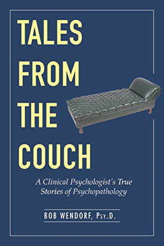 Image of Tales from the Couch: A Clinical Psychologist's True Stories of Psychopathology