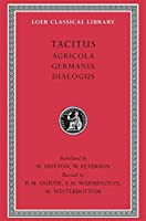 Tacitus 1 Agricola. Germania. Dialogue on Oratory (Loeb Classical Library No 35)