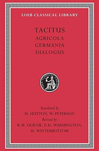 Tacitus: I, Agricola. Germania. Dialogus (Loeb Classical Library)