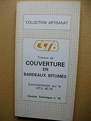 Couverture en bardeaux bitumés : Commentaires sur le DTU 40.14 (Collection Artisanat)
