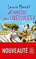 L'Ivresse des libellules: Romans francophones